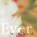 Love Spirals Downwards: Ever  【予約受付中】