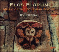 Kvinterna: Flos Florum -Music of The Bohemian Gothic- 【予約受付中】