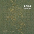 Zola Quartet: From Far And Near  【予約受付中】