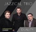 Jazzical Trio: Duality 【予約受付中】