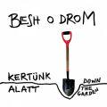 Besh o droM: Kertunk Alatt  【予約受付中】