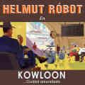 Helmut Robot: Kowloon...Ciudad amurallada 【予約受付中】