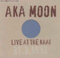 Aka Moon: Live At The Kaai 31.3.1993 【予約受付中】