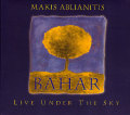 Makis Ablianitis: Bahar Live Under The Sky
