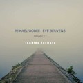 Mikael Godee Eve Beuvens Quartet: Looking Forward 【予約受付中】
