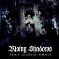 Rising Shadows: FINIS GLORIAE MUNDI  【予約受付中】