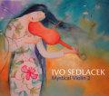 Ivo Sedlacek: Mystical Violin 2