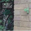 Binder Quartet: Nevergreens 【予約受付中】