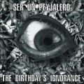 SER UN PEYJALERO: The Birthday's Ignorance
