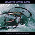 Eclectic Maybe Band: Reflection In A Moebius Ring Mirror 【予約受付中】