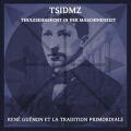 TSIDMZ: Rene Guenon Et La Tradition Primordiale 【予約受付中】