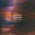 SZEEG Quartet: Screams and Dreams 【予約受付中】