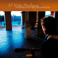 El Nino Machuca: Searching Your South 【予約受付中】