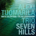 Alexi Tuomarila Trio: Seven Hills 【予約受付中】