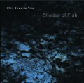 Ofir Shwartz Trio: Shades of Fish 【予約受付中】