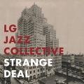 Lg Jazz Collective: Strange Deal 【予約受付中】