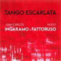 Juan Carlos Ingaramo & Hugo Fattoruso: Tango Escarlata 【予約受付中】