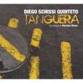 Diego Schissi Quinteto: Tanguera 【予約受付中】