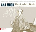 Aka Moon: The Scarlatti Book   【予約受付中】