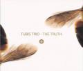 Tubis Trio: The Truth 【予約受付中】