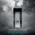 Erik Wollo: Threshold Point 【予約受付中】