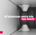 Ulf Johansson Werre Trio: Two Hearts 【予約受付中】