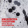 David Kollar & Arve Henriksen: Unexpected Isolation  【予約受付中】