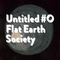 Flat Earth Society: Untitled #0(2CD) 【予約受付中】