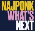 Najponk: What's Next  【予約受付中】