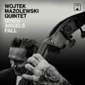 Wojtek Mazolewski Quintet: When Angels Fall  【予約受付中】