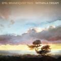 Emil Brandqvist Trio: Within A Dream 【予約受付中】