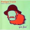 Pampa Trash: Ya Fue 【予約受付中】