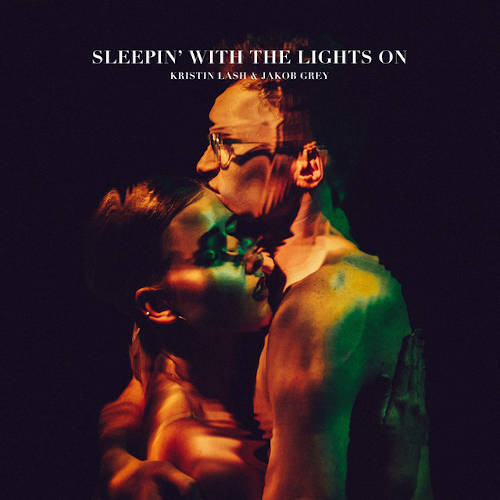 Kristin Lash & Jakob Grey: Sleepin? With the Lights On  【予約受付中】