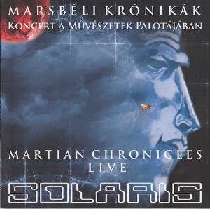 Solaris: Marsbeli Kronikak / Martian Chronicles - Live  【予約受付中】