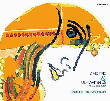 AMC Trio & Ulf Wakenius: Soul of The Mountain 【予約受付中】