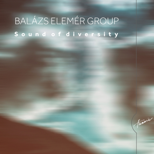 Balazs Elemer Group: Sounds of Diversity 【予約受付中】