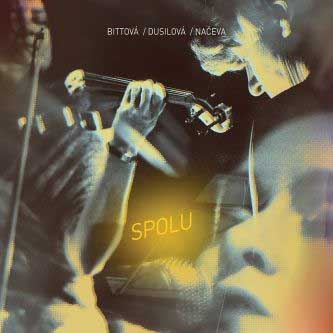 Iva Bittova and Lenka Dusilova and Naceva: Spolu(CD+DVD) 【予約受付中】