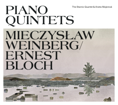 Aneta Majerova & Stamicovo kvarteto: WEINBERG, BLOCH: PIANO QUINTETS