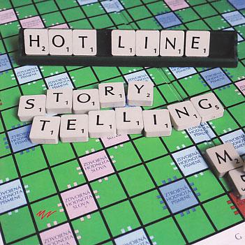 Hot Line: Storytelling