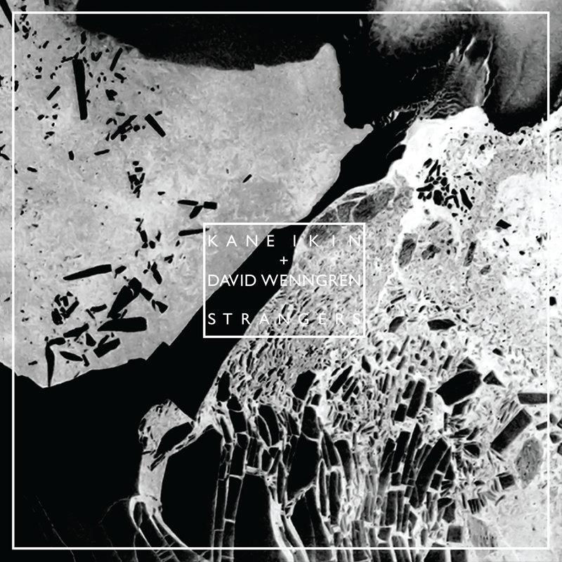 Kane Ikin + David Wenngren: Strangers 【予約受付中】