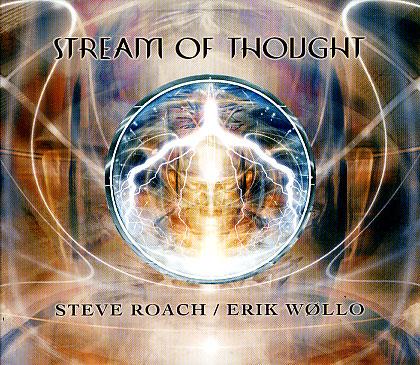 Steve Roach, Erik Wollo: Stream of Thought 【予約受付中】