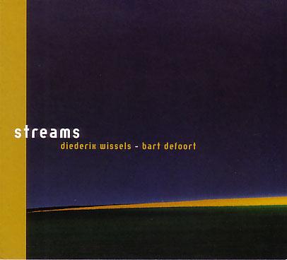 Diederik Wissels - Bart Defoort: Streams