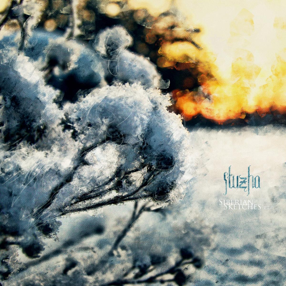 Stuzha: Siberian Sketches pt.II 【予約受付中】