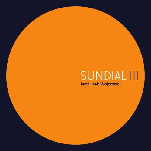 Jachna, Tarwid, Karch: Sundial III 【予約受付中】