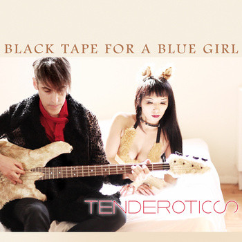 Black Tape For A Blue Girl: Tenderotics  【予約受付中】