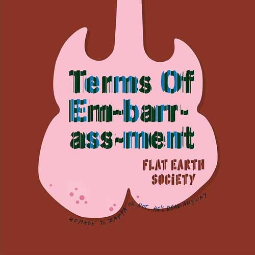 Flat Earth Society: Terms Of Embarrassment 【予約受付中】