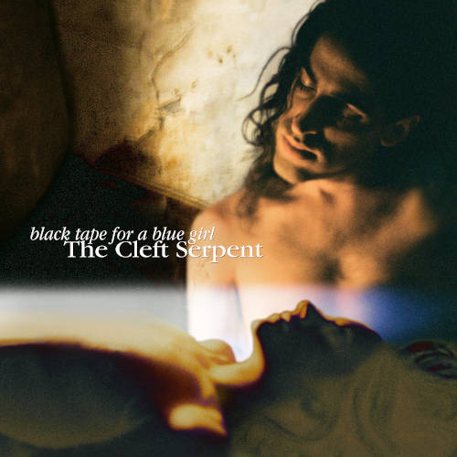 Black Tape For A Blue Girl: The Cleft Serpent  【予約受付中】