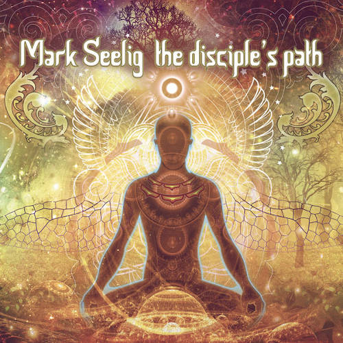 Mark Seelig: The Disciple's Path  【予約受付中】