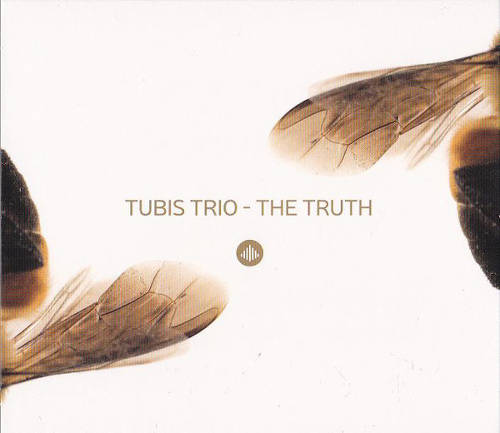 Tubis Trio: The Truth 【予約受付中】