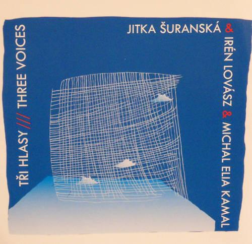 Lovasz Iren / Suranska Jitka / Kamal Michal Elia: Three Voices 【予約受付中】